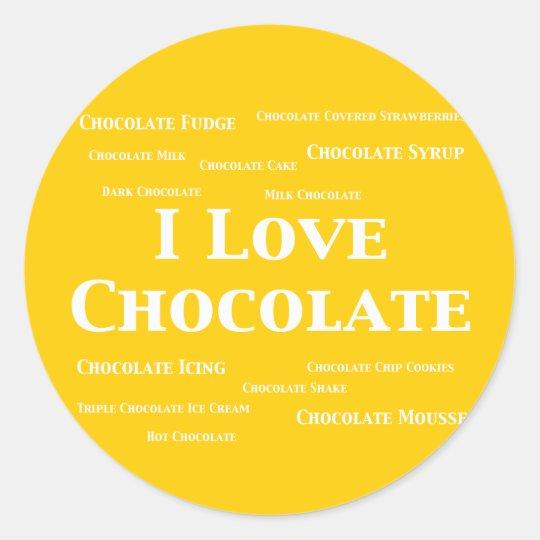 I Love Chocolate Gifts Classic Round Sticker