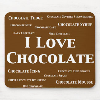 I Love Chocolate Gifts Mouse Pad