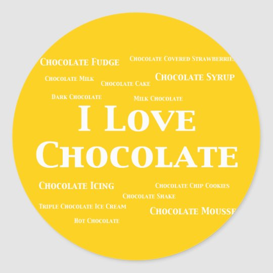 I Love Chocolate Gifts Round Sticker
