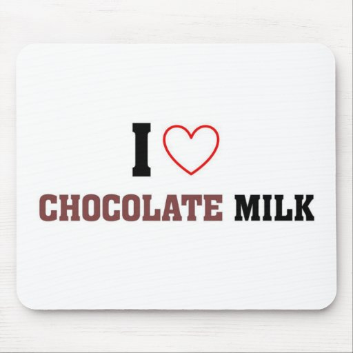 I love Chocolate Milk Mouse Pad