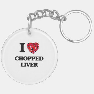 I love Chopped Liver Double-Sided Round Acrylic Key Ring