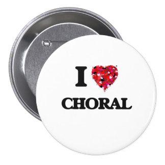 I love Choral 7.5 Cm Round Badge