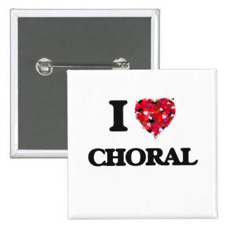 I love Choral 15 Cm Square Badge