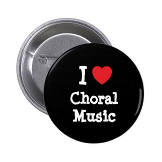 I love Choral Music heart custom personalized 6 Cm Round Badge