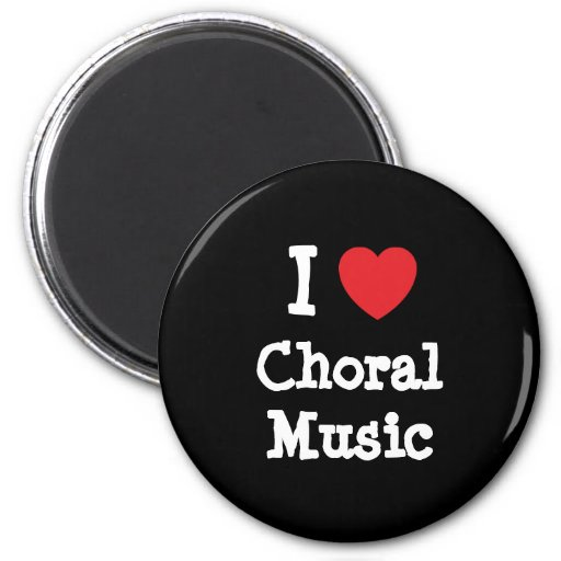 I love Choral Music heart custom personalized Refrigerator Magnets
