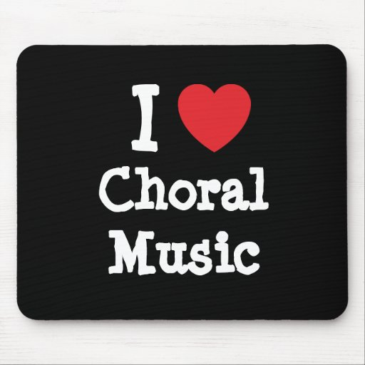 I love Choral Music heart custom personalized Mouse Pad