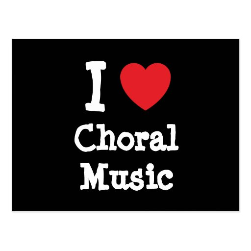 I love Choral Music heart custom personalized Post Card