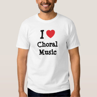 I love Choral Music heart custom personalized T-shirts