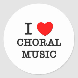 I Love Choral Music Stickers