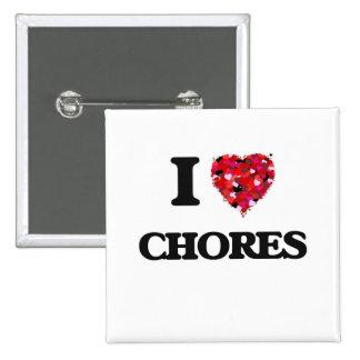 I love Chores 15 Cm Square Badge
