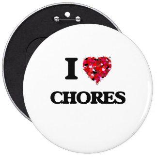 I love Chores 6 Cm Round Badge