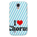 I love Chorus Galaxy S4 Cases