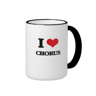 I love Chorus Mugs