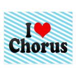 I love Chorus Post Cards