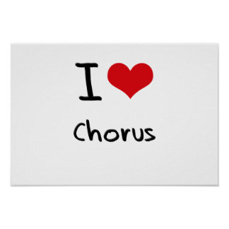 I love Chorus Print