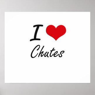 I love Chutes Artistic Design Poster