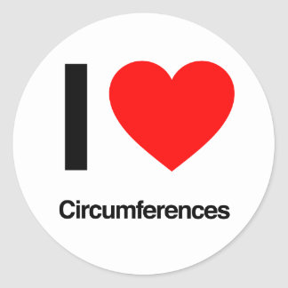 i love circumferences round sticker