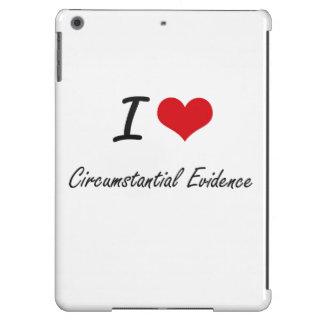 I love Circumstantial Evidence Artistic Design iPad Air Cases