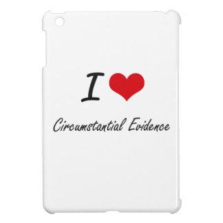 I love Circumstantial Evidence Artistic Design iPad Mini Cases
