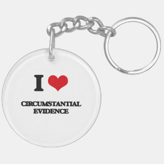 I love Circumstantial Evidence Key Chain