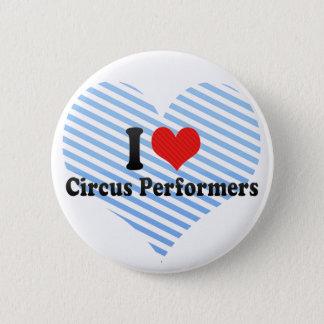 I Love Circus Performers 6 Cm Round Badge