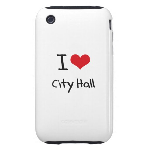 I love City Hall iPhone 3 Tough Covers