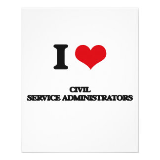 I love Civil Service Administrators Custom Flyer