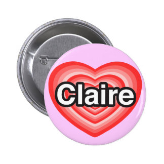 I love Claire I love you Claire Heart Buttons