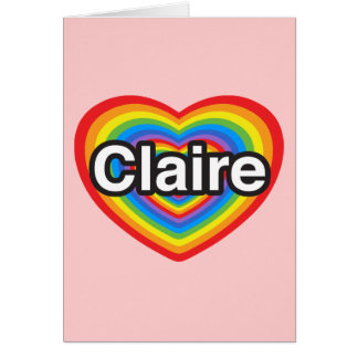 I love Claire I love you Claire Heart Cards