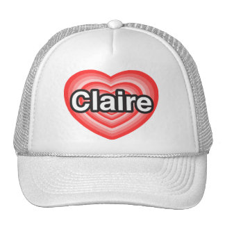 I love Claire. I love you Claire. Heart Hat