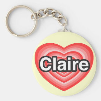 I love Claire. I love you Claire. Heart Basic Round Button Key Ring