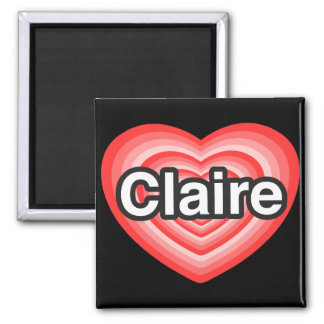 I love Claire I love you Claire Heart Fridge Magnets