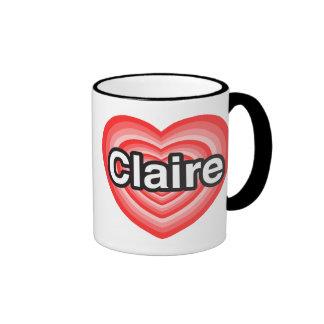 I love Claire. I love you Claire. Heart Coffee Mugs