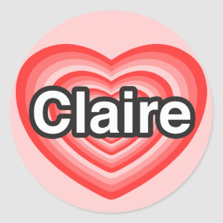 I love Claire. I love you Claire. Heart Round Sticker