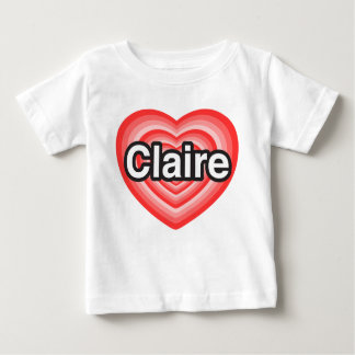 I love Claire. I love you Claire. Heart Shirt