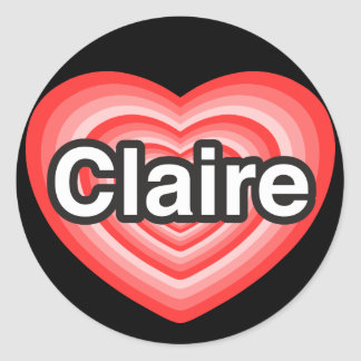 I love Claire. I love you Claire. Heart Stickers