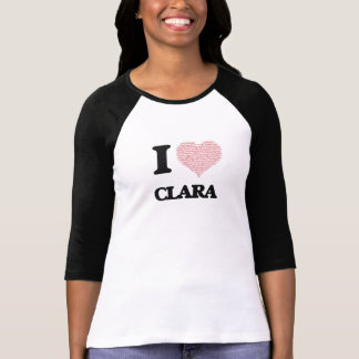 I love Clara (heart made from words) design Tshirts