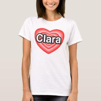 I love Clara. I love you Clara. Heart T-Shirt