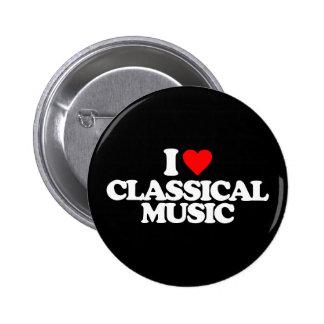 I LOVE CLASSICAL MUSIC 6 CM ROUND BADGE