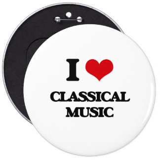 I Love CLASSICAL MUSIC 6 Cm Round Badge