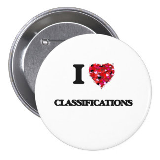 I love Classifications 7.5 Cm Round Badge