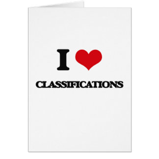 I love Classifications Greeting Card
