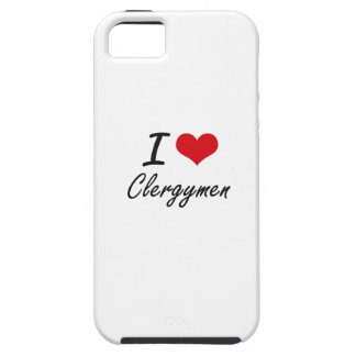 I love Clergymen Tough iPhone 5 Case
