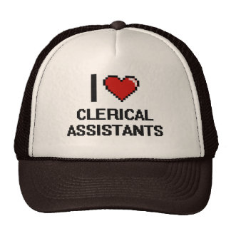 I love Clerical Assistants Trucker Hat