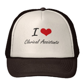 I love Clerical Assistants Cap