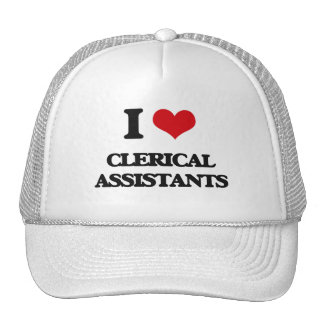 I love Clerical Assistants Trucker Hats