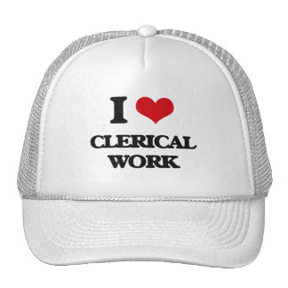I love Clerical Work Hats