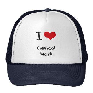 I love Clerical Work Trucker Hats