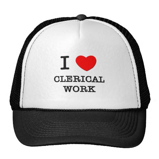 I Love Clerical Work Hat