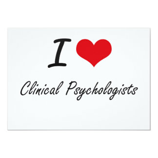 I love Clinical Psychologists 13 Cm X 18 Cm Invitation Card